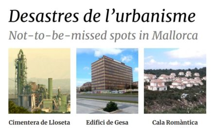 Desastres de l'urbanisme a Mallorca / Not-to-be-missed spots in Mallorca
